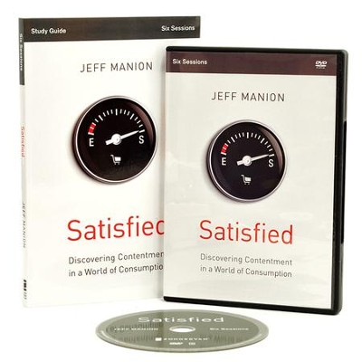 Satisfied Study Guide with DVD: Discovering Contentment in a World of Consumption  -     By: Jeff Manion, Christine Anderson