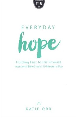 Everyday Hope: Holding Fast to His Promise  -     By: Katie Orr