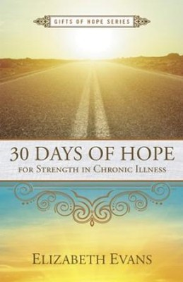 30 Days of Hope for Strength in Chronic Illness  -     By: Elizabeth Evans