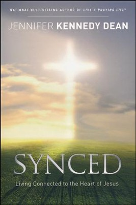 Synced: Living Connected to the Heart of Jesus  -     By: Jennifer Kennedy-Dean