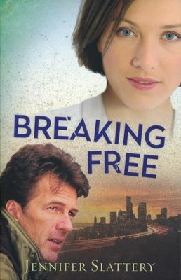 Breaking Free: A Comtemporary Romance Novel   -     By: Jennifer Slattery