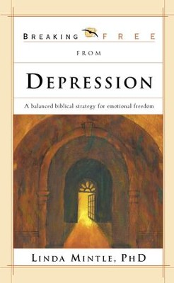 Breaking Free From Depression: A Balanced Biblical Strategy for Emotional Freedom - eBook  -     By: Dr. Linda Mintle