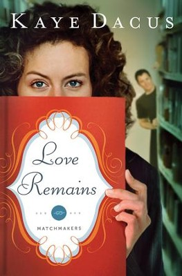 Love Remains - eBook  -     By: Kaye Dacus