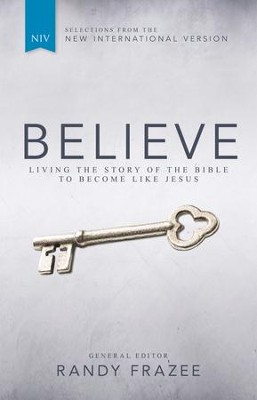 Believe: Living the Story of the Bible to Become Like Jesus - eBook  -     By: Randy Frazee