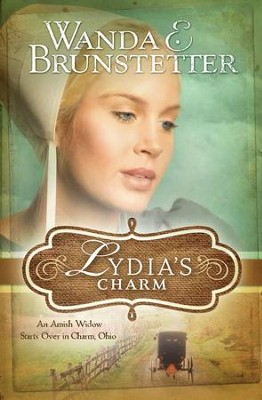 Lydia's Charm: An Amish Widow Starts Over in Charm, Ohio - eBook  -     By: Wanda E. Brunstetter