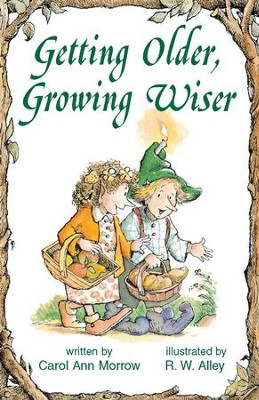 Getting Older, Growing Wiser / Digital original - eBook  -     By: Carol Ann Morrow     Illustrated By: R.W. Alley