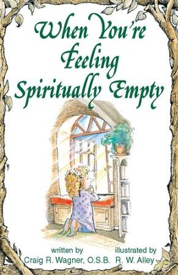 When You're Feeling Spiritually Empty / Digital original - eBook  -     By: Craig R. Wagner     Illustrated By: R.W. Alley