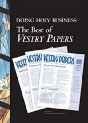 Doing Holy Business: The Best of Vestry Papers  -     Edited By: Lindsay Hardin Freeman     By: Lindsay Hardin Freeman(ED.)