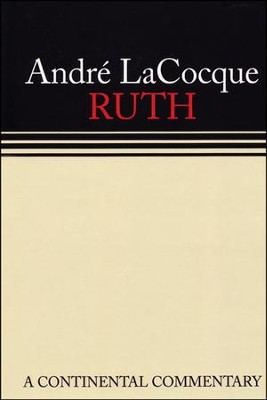Ruth: Continental Commentary Series [CCS]   -     By: Andre LaCocque