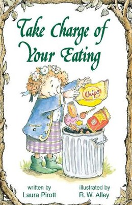 Take Charge of Your Eating / Digital original - eBook  -     By: Laura Pirott     Illustrated By: R.W. Alley