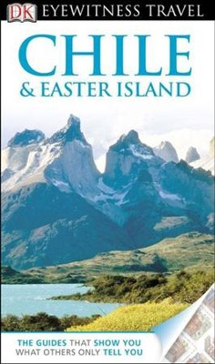DK Eyewitness Travel Guide: Chile & Easter Island  -