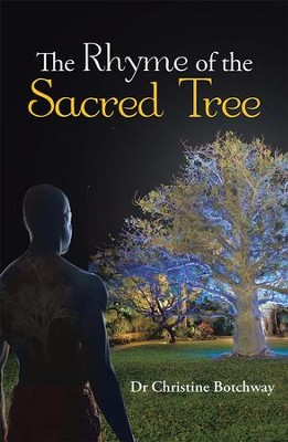 The Rhyme of the Sacred Tree - eBook  -     By: Christine Botchway