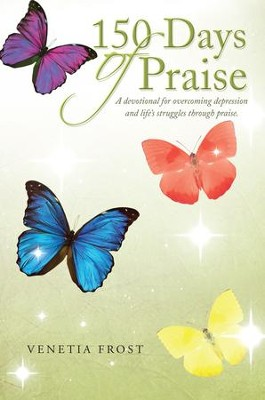 150 Days of Praise - eBook  -     By: Venetia Frost