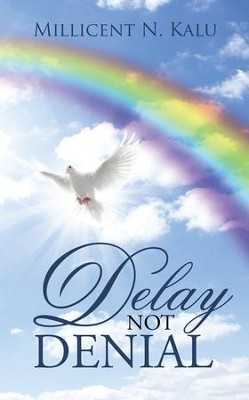 Delay Not Denial - eBook  -     By: Millicent Kalu
