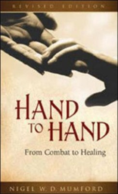 Hand to Hand: From Combat to HealingRevised Edition  -     By: Nigel W.D. Mumford, Caroline Temple