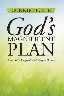 Gods Magnificent Plan: How It's Designed and Why It Works - eBook  -     By: Connie Becker