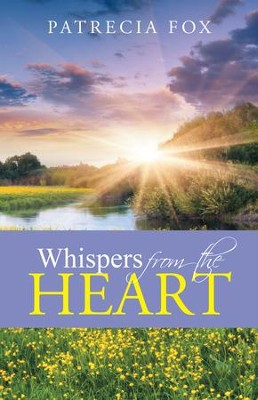 Whispers from the Heart - eBook  -     By: Patrecia Fox