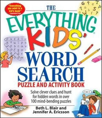 The Everything Kids' Word Search Puzzle and Activity Book  -     By: Beth L. Blair, Jennifer A. Ericsson