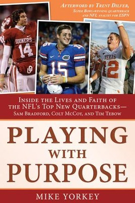 Playing with Purpose: Inside the Lives and Faith of the NFL's Top New Quarterbacks - eBook  -     By: Mike Yorkey