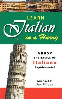 Learn Italian in a Hurry  -     By: Michael San Filippo