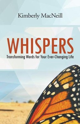 Whispers: Transforming Words for Your Ever-Changing Life - eBook  -     By: Kimberly MacNeill