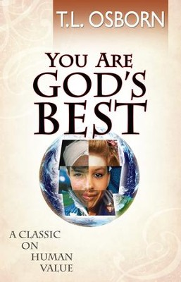 You Are God's Best: A Classic on Human Value - eBook  -     By: T.L. Osborn