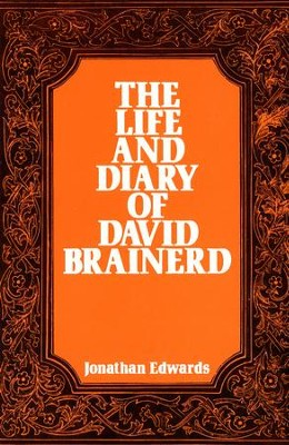 The Life and Diary of David Brainerd / Digital original - eBook  -     By: Jonathan Edwards