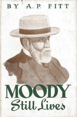 Moody Still Lives: Word Pictures of D.L. Moody / Digital original - eBook  -     By: Arthur Percy Fitt