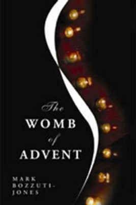 The Womb of Advent  -     By: Mark Bozzuti-Jones