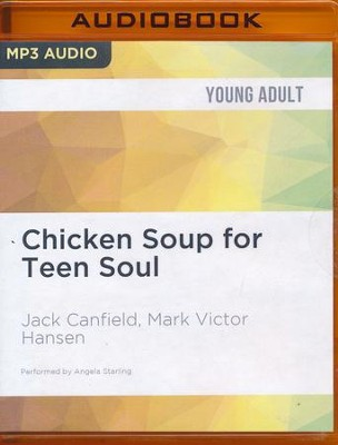 Chicken Soup for Teen Soul: Real-Life Stories by Real Teens - unabridged audio book on MP3-CD   -     Narrated By: Angela Starling     By: Jack Canfield, Mark Victor Hansen