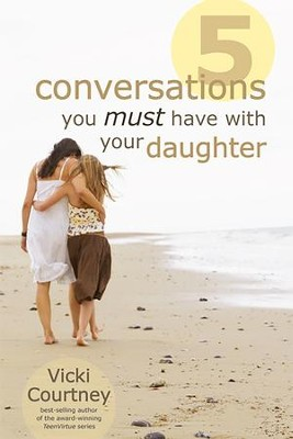 Five Conversations You Must Have with Your Daughter - eBook  -     By: Vicki Courtney