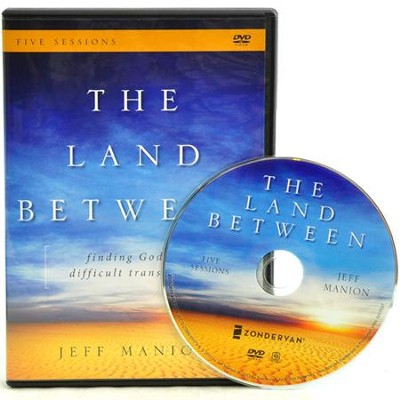 The Land Between: A DVD Study: Finding God in Difficult Transitions  -     By: Zondervan