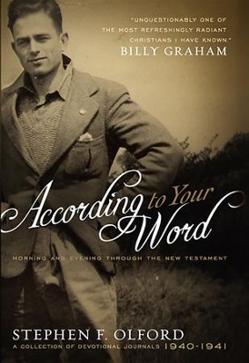 According to Your Word: Morning and Evening Through the New Testament, A Collection of Devotional Journals 1940-1941 - eBook  -     By: Stephen F. Olford, Heather Olford