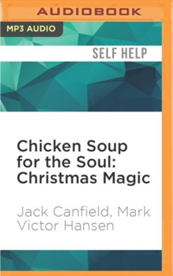Chicken Soup for the Soul: Christmas Magic - unabridged  audio book on MP3-CD     -     Narrated By: Jean Barrett     By: Jack Canfield, Mark Victor Hansen