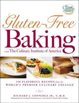 Gluten-Free Baking with The Culinary Institute of America: 150 Flavorful Recipes from the World's Premier Culinary College  -     By: Richard J. Coppedge Jr.