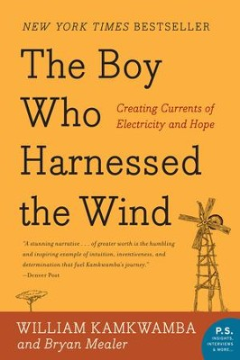 The Boy Who Harnessed the Wind: Creating Currents of Electricity and Hope - eBook  -     By: William Kamkwamba, Bryan Mealer