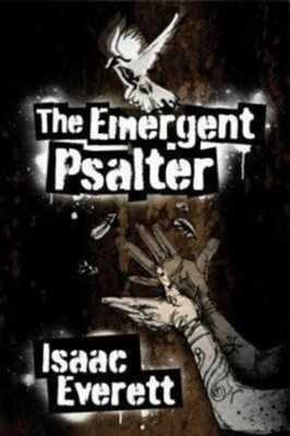 The Emergent Psalter  -     By: Isaac Everett