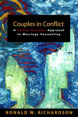 Couples in Conflict: A Family Systems Approach to Marriage Counseling  -     By: Ronald Richardson