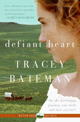 Defiant Heart (Westward Hearts) - eBook  -     By: Tracey Bateman