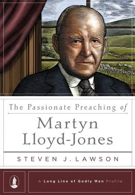 The Passionate Preaching of Martyn Lloyd-Jones:   -     By: Steven J. Lawson