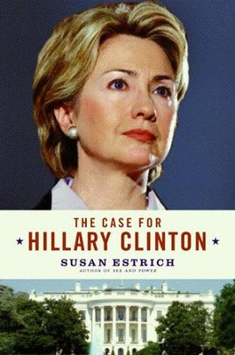 The Case for Hillary Clinton - eBook  -     By: Susan Estrich