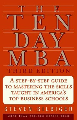 The Ten-Day MBA 3rd Ed.: A Step-by-Step Guide to Mastering the Sk - eBook  -     By: Steven A. Silbiger