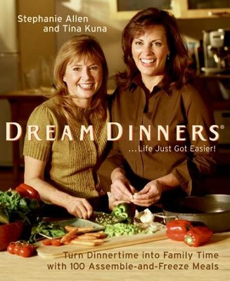 Dream Dinners tm - eBook  -     By: Stephanie Allen, Tina Kuna