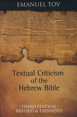 Textual Criticism of the Hebrew Bible: Third Edition, Revised and Expanded  -     By: Emanuel Tov