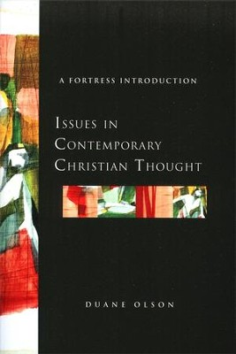 Issues in Contemporary Christian Thought: A Fortress Introduction  -     By: Duane Olson