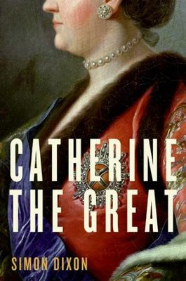 Catherine the Great - eBook  -     By: Simon Dixon
