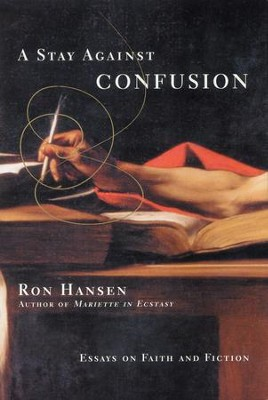 A Stay Against Confusion - eBook  -     By: Ron Hansen