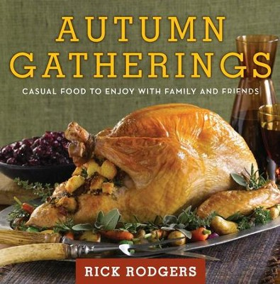 Autumn Gatherings - eBook  -     By: Rick Rodgers
