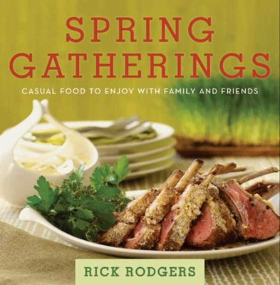 Spring Gatherings: Casual Food to Enjoy with Family and Friends - eBook  -     By: Rick Rodgers