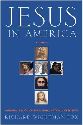 Jesus in America - eBook  -     By: Richard Wightman Fox